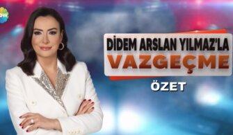 Didem Arslan Yılmaz'la Vazgeçme Başvuru